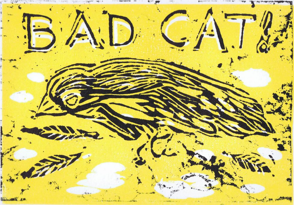 Print of a dead sparrow with title Bad Cat!